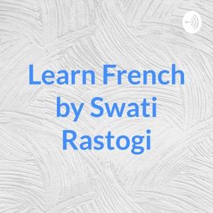 Learn French by Swati Rastogi by Learn French by Swati Rastogi