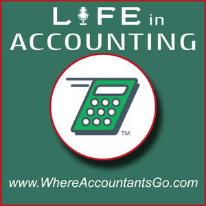 Life In Accounting - The Where Accountants Go podcast by Mark Goldman CPA