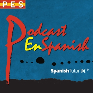 Podcast en Spanish (PES) - Learn Spanish as a Second Language by Spanish Tutor DC
