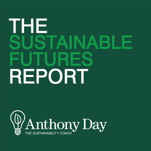 The Sustainable Futures Report by Anthony Day