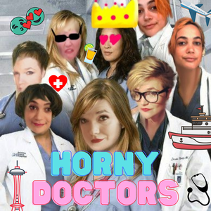 Horny Doctors - A Grey's Anatomy Podcast by Horny Doctors