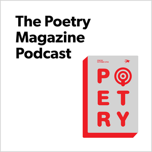 The Poetry Magazine Podcast by Poetry Foundation
