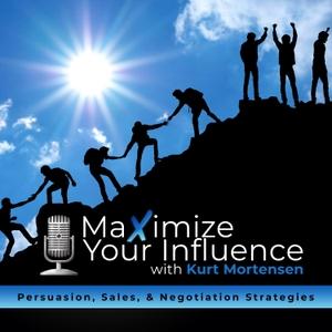 Maximize Your Influence by Kurt Mortensen