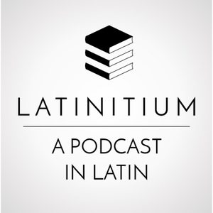 Latinitium – Latin audio and video: podcast in Latin on literature, history, language by latinitium.com