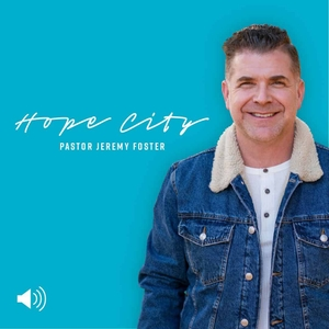 Hope City with Jeremy Foster by Hope City