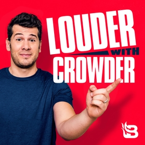 Louder with Crowder by Blaze Podcast Network