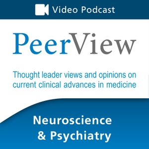 PeerView Neuroscience & Psychiatry CME/CNE/CPE Video Podcast by PVI, PeerView Institute for Medical Education