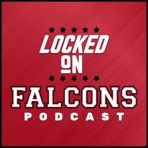 Locked On Falcons - Daily Podcast On The Atlanta Falcons by Locked On Podcast Network, Aaron Freeman