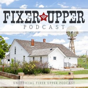 Fixer Upper Podcast by Gary and Kathy Leland