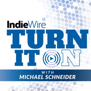 IndieWire's Turn It On by Michael Schneider