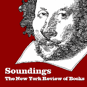 Soundings from The New York Review by The New York Review of Books