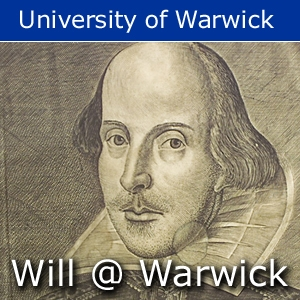 Will@Warwick - insights into the work of William Shakespeare by University of Warwick