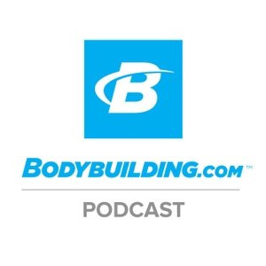 The Bodybuilding.com Podcast by Nick Collias, Heather Eastman & Krissy Kendall, Ph.D.