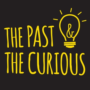 The Past and The Curious: A History Podcast for Kids and Families by Mick Sullivan