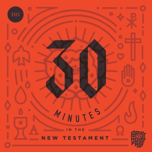 30 Minutes In The New Testament by 1517 Podcasts