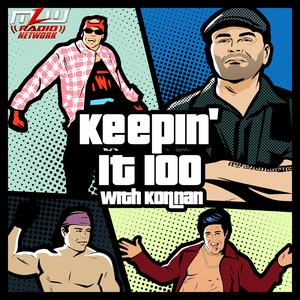 Keepin It 100 with Konnan by MLW Radio Network