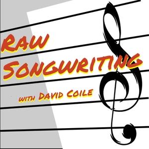 Raw Songwriting by David Coile