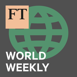FT World Weekly by Financial Times