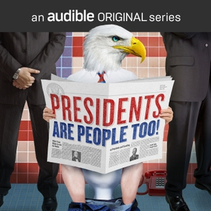 Presidents Are People Too! by Audible