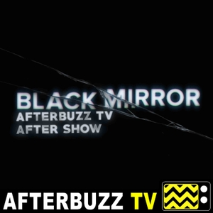 The Black Mirror Podcast by AfterBuzz TV