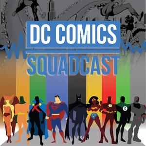 DC Comics Squadcast by DC Comics Squadcast