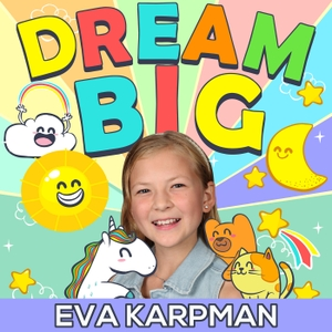 Dream Big Podcast by Eva and Olga Karpman: Mom and Daughter Team, Big Dreamers, Family First