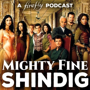 Mighty Fine Shindig: A Firefly Podcast by Common Room Radio