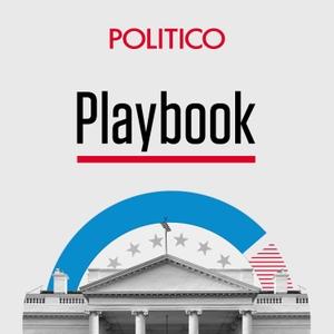 POLITICO Playbook Daily Briefing by POLITICO