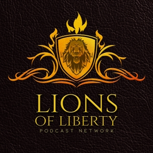 Lions of Liberty by LionsOfLibertyPodcast