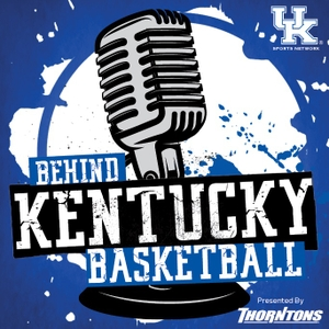 Behind Kentucky Basketball by UK Sports Network