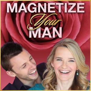 The Dating Advice, Attracting Men & Dating Tips For Women Podcast! | Magnetize The Man by The Dating Advice, Attracting Men & Dating Tips For Women Podcast! | Magnetize The Man
