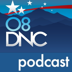 2008 Democratic National Convention: Selected Speeches by DNC2008