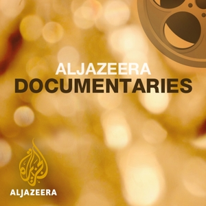 Featured Documentaries by Al Jazeera English