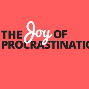 The Joy of Procrastination by Dean Jackson & Dan Sullivan