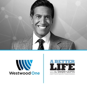 A Better Life with Dr. Sanjay Gupta by A Better Life with Dr. Sanjay Gupta