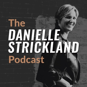 The Danielle Strickland Podcast by Danielle Strickland