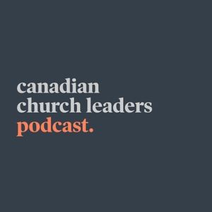 Canadian Church Leaders Podcast by CCLN