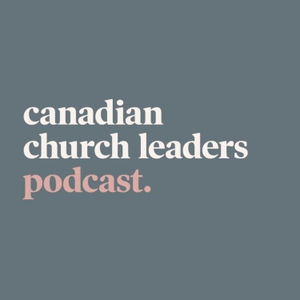Canadian Church Leader's Podcast by Carey Nieuwhof