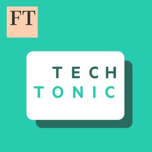 FT Tech Tonic by Financial Times