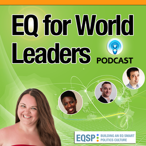 EQ for World Leaders Podcast | Emotional Intelligence | Politics | Leadership | Empathy | Decision making | Make an Impact by Nina Andrijanic | EQ Leadership Coach, Speaker, Founder