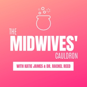 The Midwives' Cauldron by Katie James and Dr Rachel Reed