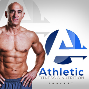 The Athletic Fitness & Nutrition podcast by Paul Burgess