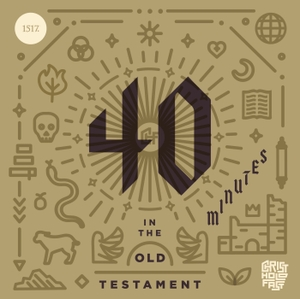 40 Minutes In The Old Testament by 1517 Podcasts
