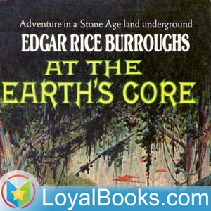 At the Earth's Core by Edgar Rice Burroughs by Loyal Books