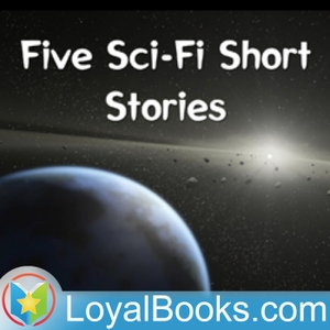 Five Sci-Fi Short Stories by H. Beam Piper by H. Beam Piper by Loyal Books