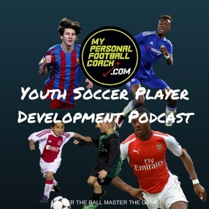 Youth Soccer Coaching Player Development Podcast by MyFootballCoach