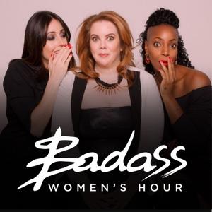 Harriet Minter Presents: Badass Women's Hour by Badass Women's Hour