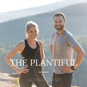 The Plantiful Podcast by Isabelle Steichen: Vegan Entrepreneur, Plant Based and Healthy Lifestyle