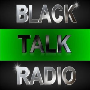 Black Talk Radio Network by Black Talk Radio