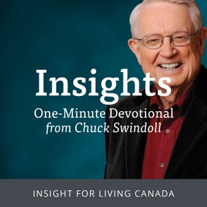 Insight for Living Canada - One-Minute Insights by Chuck Swindoll - Insight for Living Canada